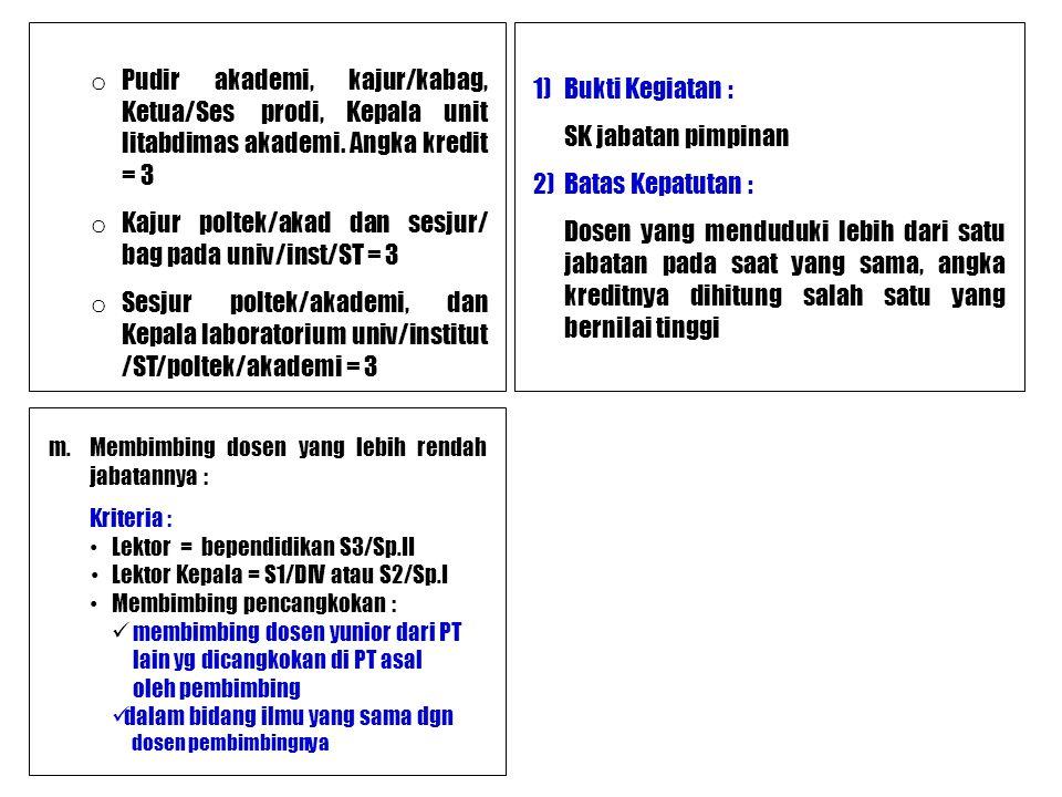 Kajur poltek/akad dan sesjur/ bag pada univ/inst/ST = 3