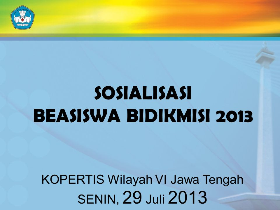 SOSIALISASI BEASISWA BIDIKMISI 2013