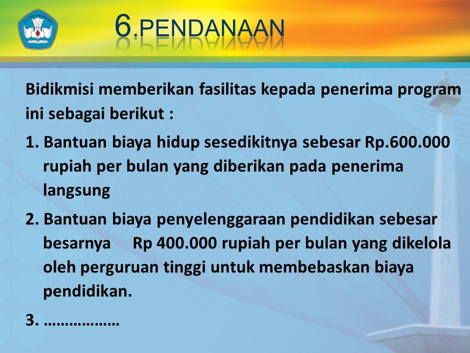 6.peNDANAAN Bidikmisi memberikan fasilitas kepada penerima program ini sebagai berikut :