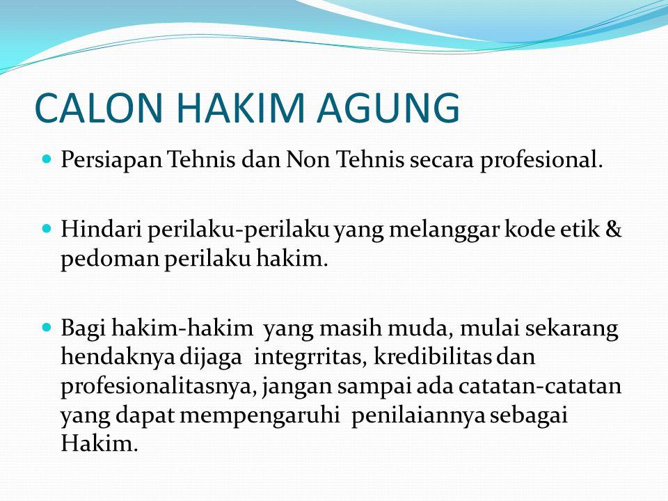 CALON HAKIM AGUNG Persiapan Tehnis dan Non Tehnis secara profesional.
