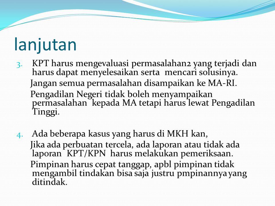 lanjutan KPT harus mengevaluasi permasalahan2 yang terjadi dan harus dapat menyelesaikan serta mencari solusinya.