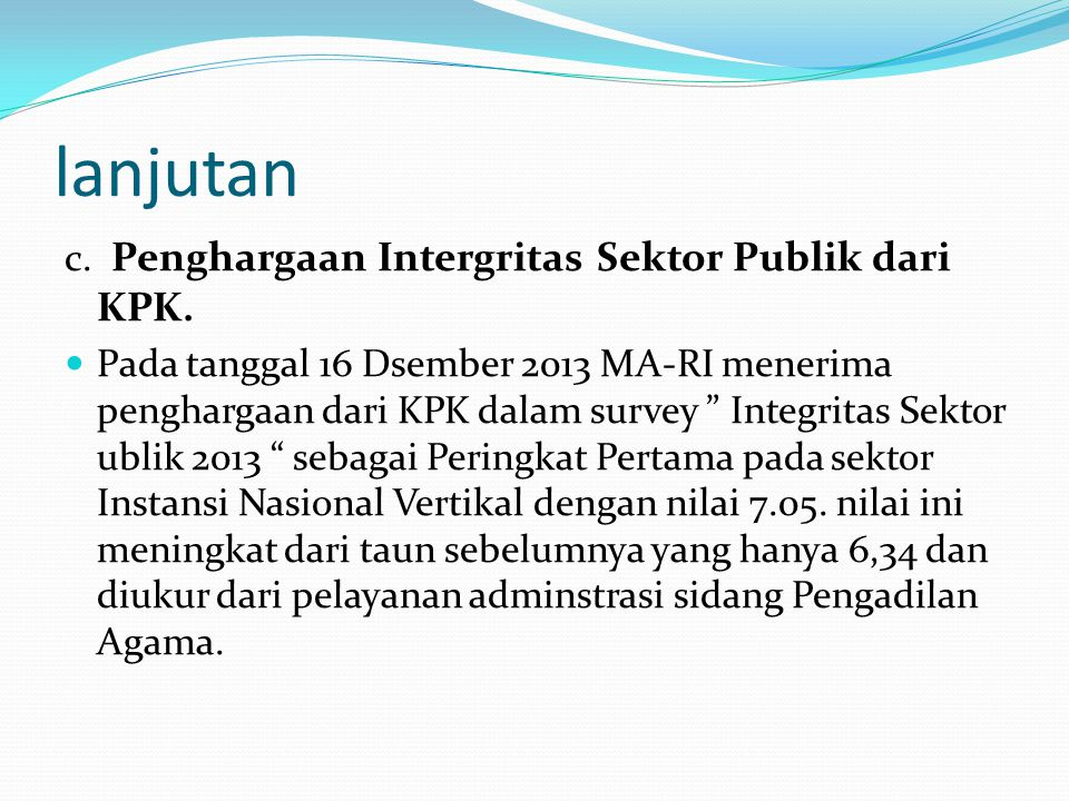 lanjutan c. Penghargaan Intergritas Sektor Publik dari KPK.