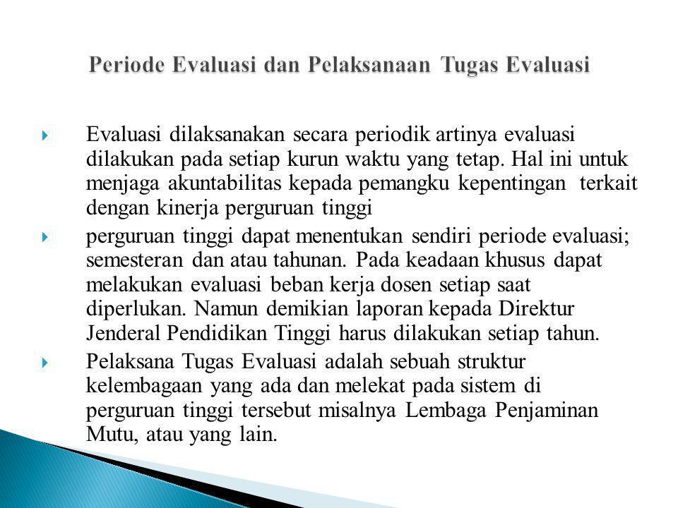 Periode Evaluasi dan Pelaksanaan Tugas Evaluasi