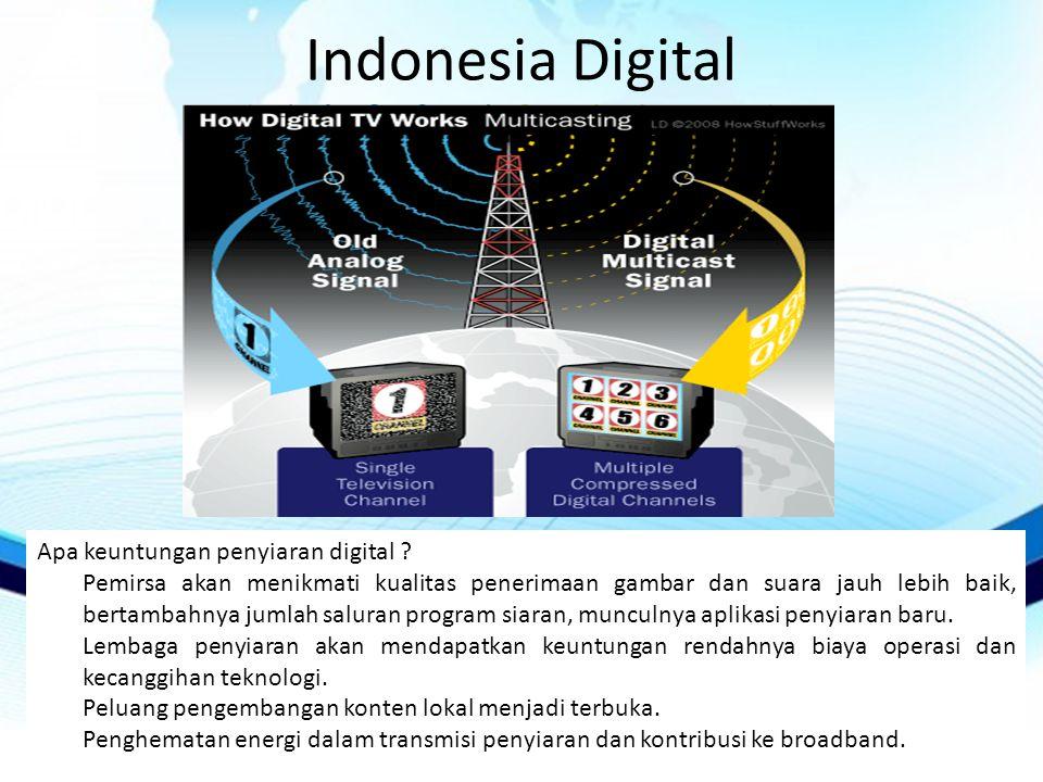Indonesia Digital Apa keuntungan penyiaran digital
