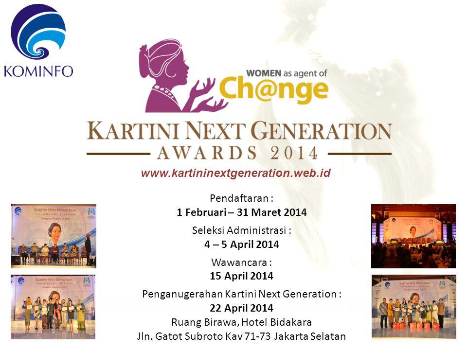 Seleksi Administrasi : 4 – 5 April 2014 Wawancara : 15 April 2014