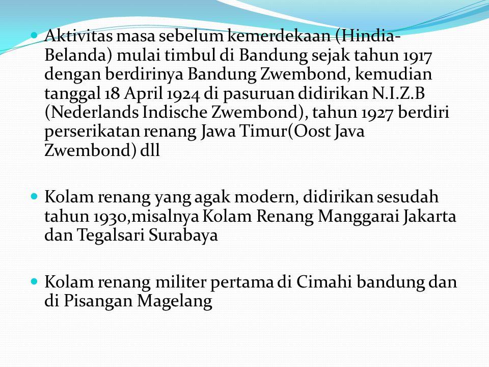 Aktivitas masa sebelum kemerdekaan (Hindia-Belanda) mulai timbul di Bandung sejak tahun 1917 dengan berdirinya Bandung Zwembond, kemudian tanggal 18 April 1924 di pasuruan didirikan N.I.Z.B (Nederlands Indische Zwembond), tahun 1927 berdiri perserikatan renang Jawa Timur(Oost Java Zwembond) dll