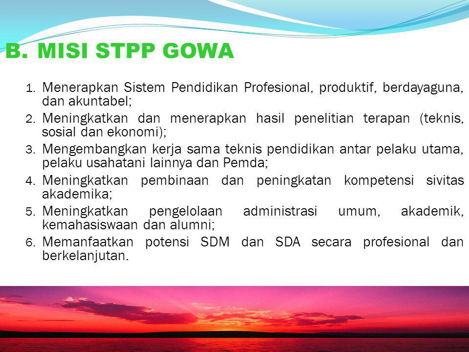 B. MISI STPP GOWA Menerapkan Sistem Pendidikan Profesional, produktif, berdayaguna, dan akuntabel;