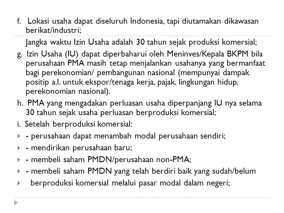 f. Lokasi usaha dapat diseluruh Indonesia, tapi diutamakan dikawasan berikat/industri;