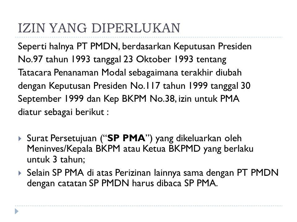 IZIN YANG DIPERLUKAN Seperti halnya PT PMDN, berdasarkan Keputusan Presiden. No.97 tahun 1993 tanggal 23 Oktober 1993 tentang.