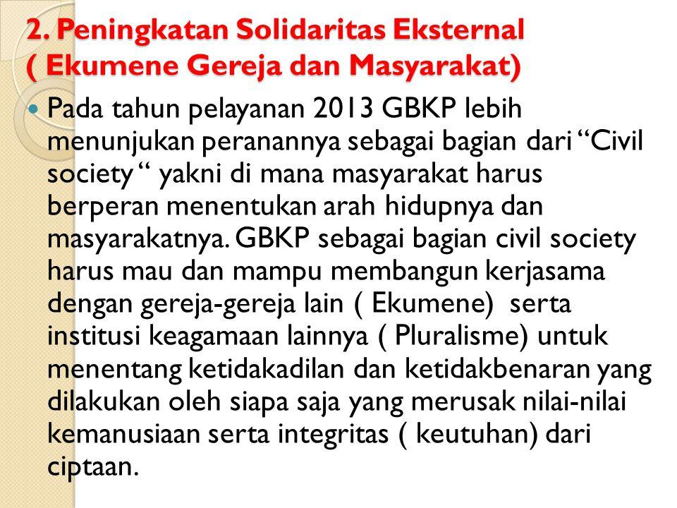 2. Peningkatan Solidaritas Eksternal ( Ekumene Gereja dan Masyarakat)