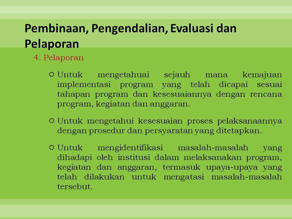 Pembinaan, Pengendalian, Evaluasi dan Pelaporan