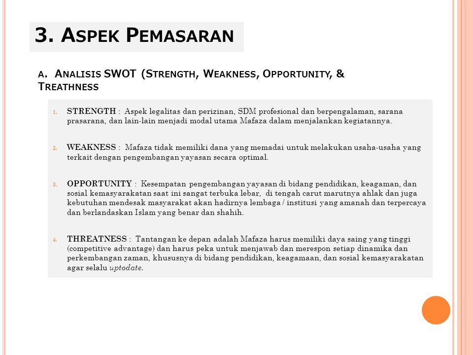 3. Aspek Pemasaran a. Analisis SWOT (Strength, Weakness, Opportunity, & Treathness.