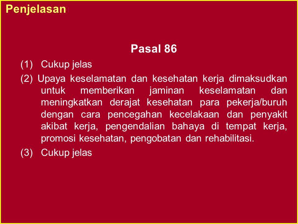 Penjelasan Pasal 86 Cukup jelas