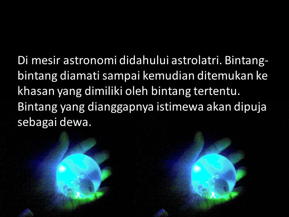 Di mesir astronomi didahului astrolatri