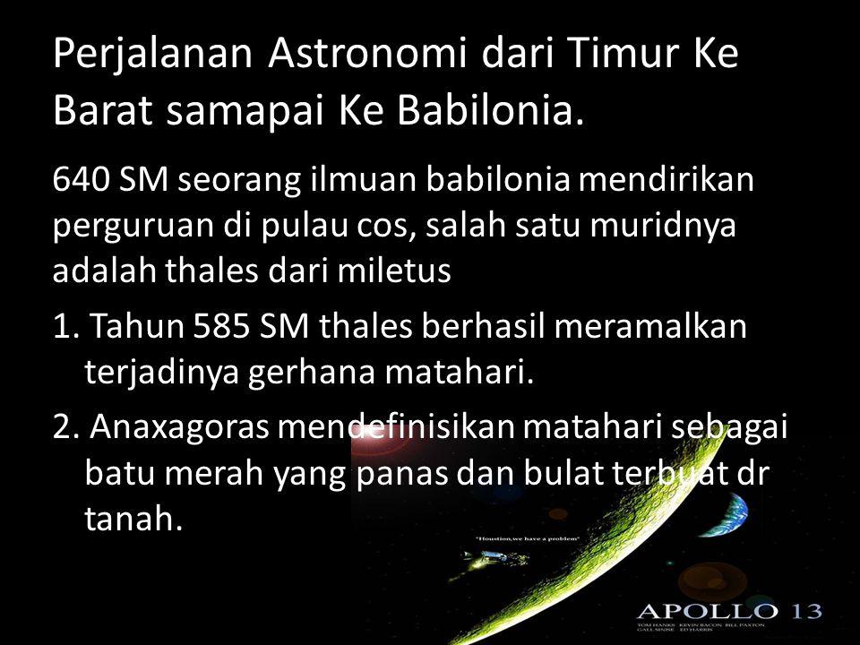 Perjalanan Astronomi dari Timur Ke Barat samapai Ke Babilonia.