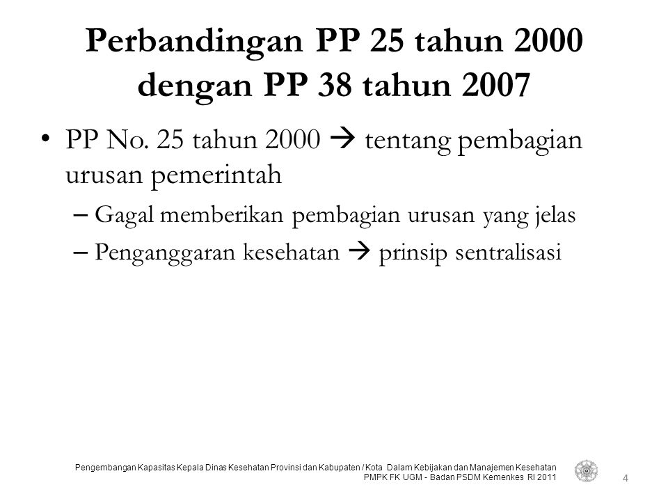Perbandingan PP 25 tahun 2000 dengan PP 38 tahun 2007