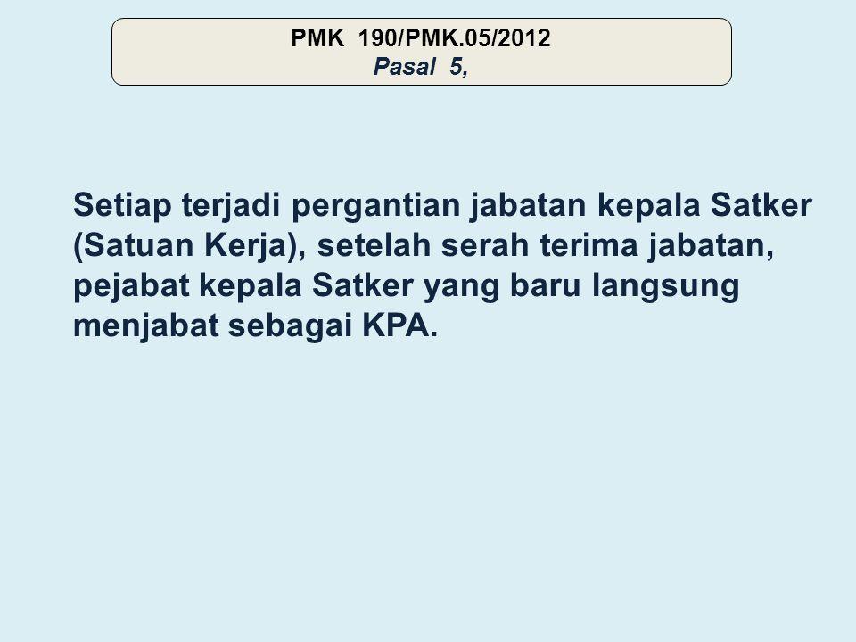 PMK 190/PMK.05/2012 Pasal 5,