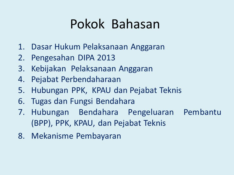 Pokok Bahasan Dasar Hukum Pelaksanaan Anggaran Pengesahan DIPA 2013