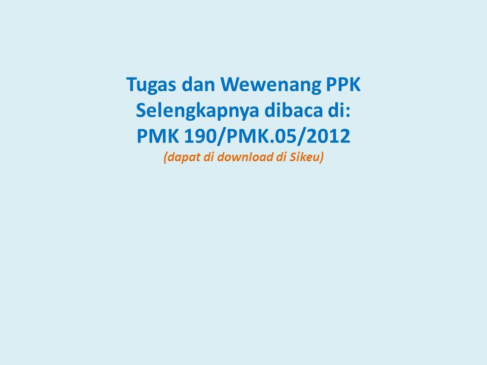 Tugas dan Wewenang PPK Selengkapnya dibaca di: PMK 190/PMK