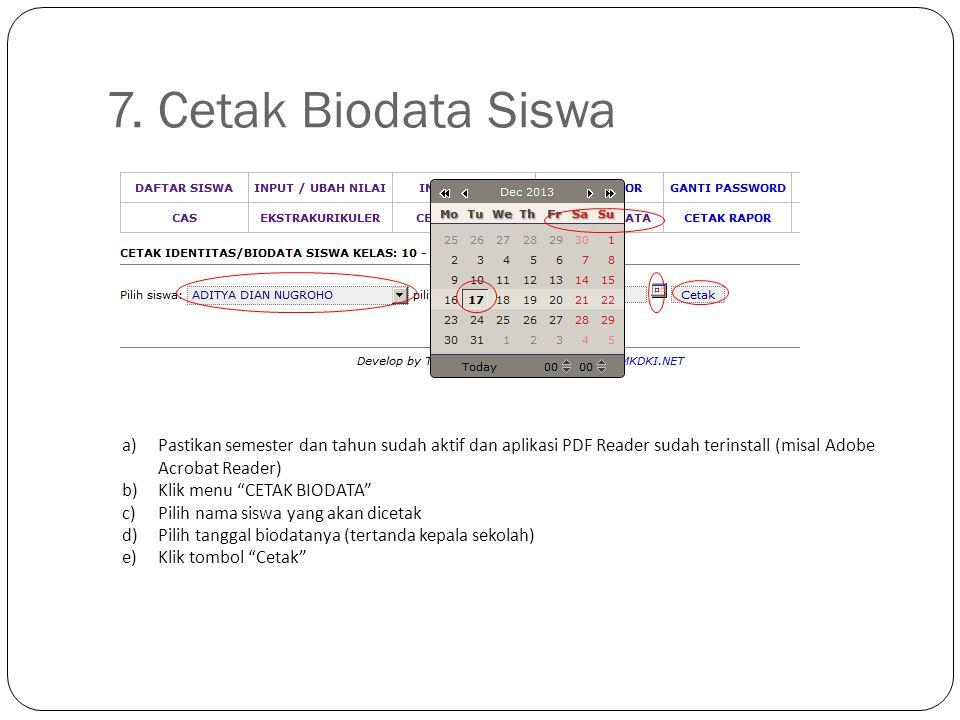 7. Cetak Biodata Siswa Pastikan semester dan tahun sudah aktif dan aplikasi PDF Reader sudah terinstall (misal Adobe Acrobat Reader)