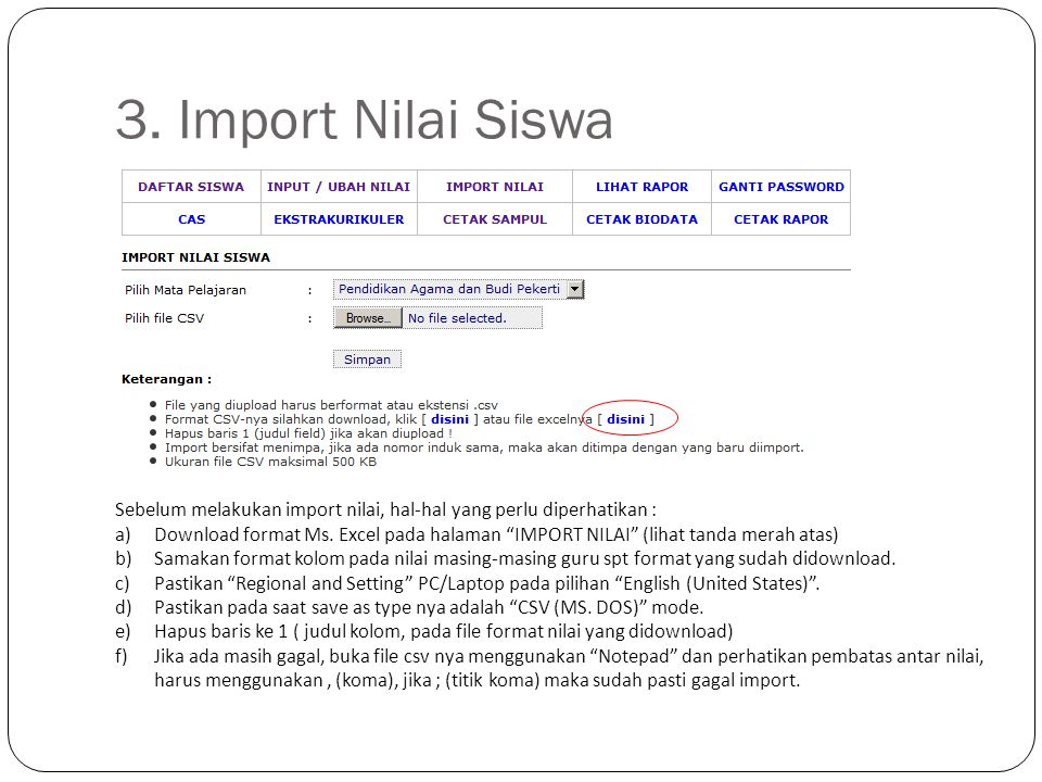 3. Import Nilai Siswa Sebelum melakukan import nilai, hal-hal yang perlu diperhatikan :