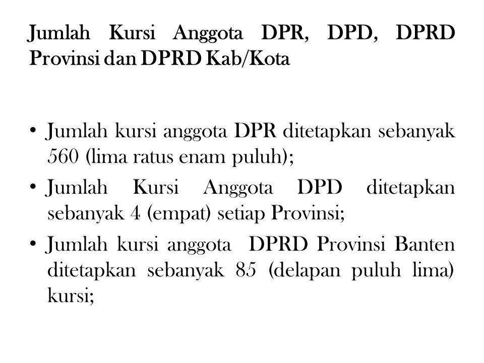 Jumlah Kursi Anggota DPR, DPD, DPRD Provinsi dan DPRD Kab/Kota