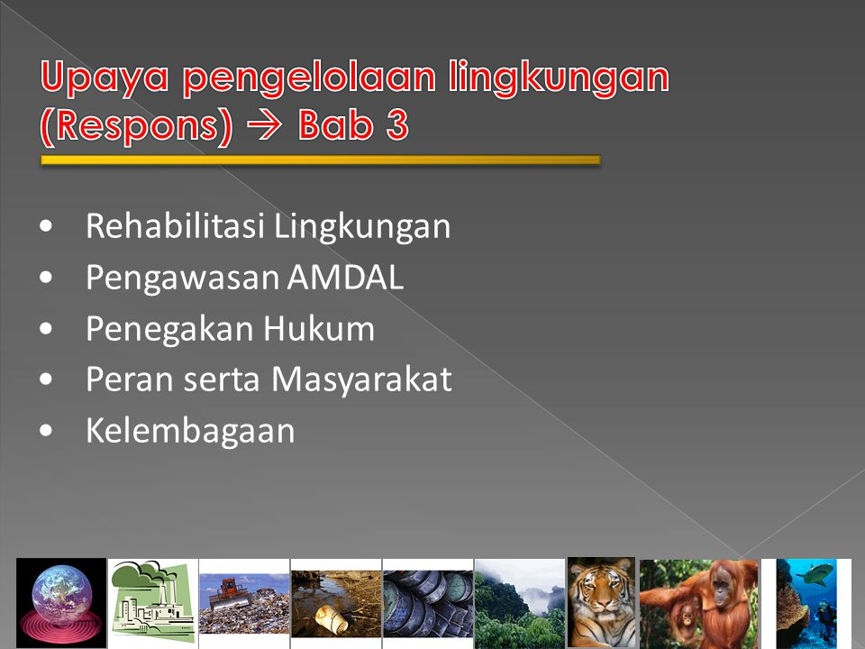 Upaya pengelolaan lingkungan (Respons)  Bab 3