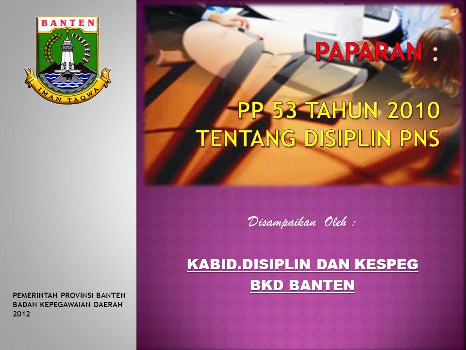 PAPARAN : PP 53 TAHUN 2010 TENTANG DISIPLIN PNS