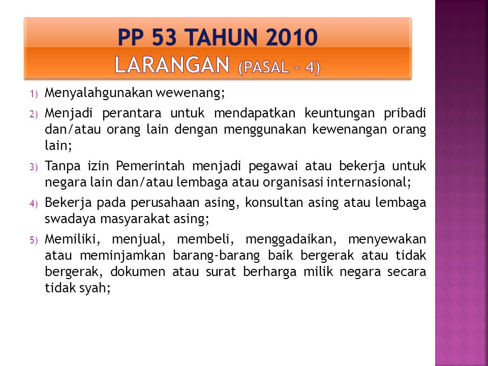 Pp 53 tahun 2010 larangan (PASAL – 4)