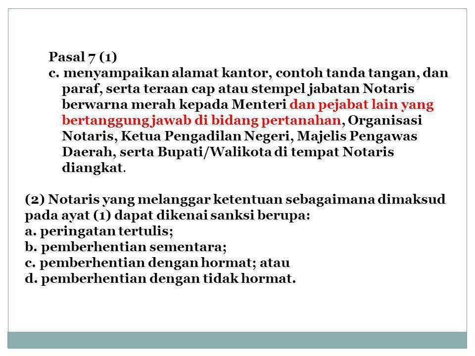 Pasal 7 (1) c. menyampaikan alamat kantor, contoh tanda tangan, dan. paraf, serta teraan cap atau stempel jabatan Notaris.