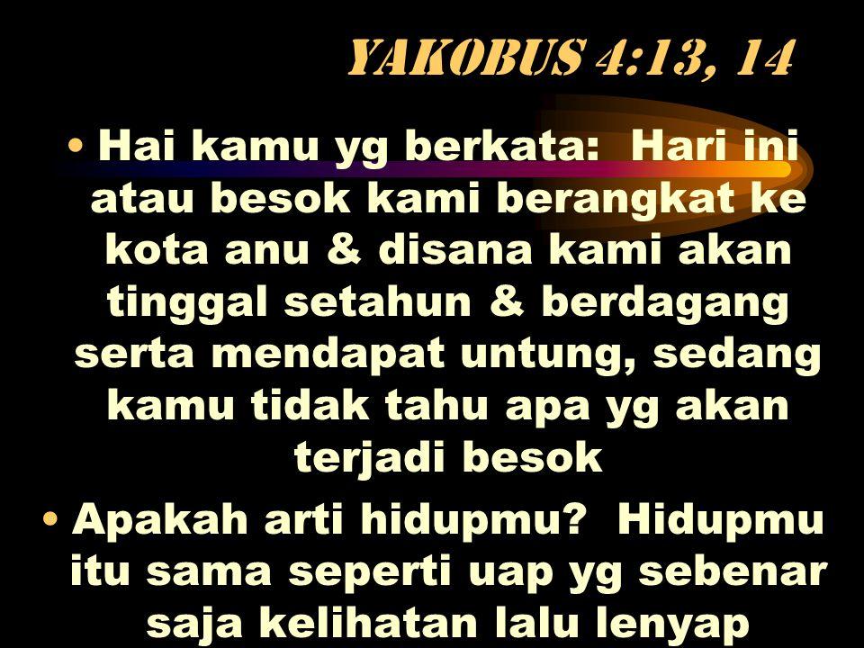 Yakobus 4:13, 14