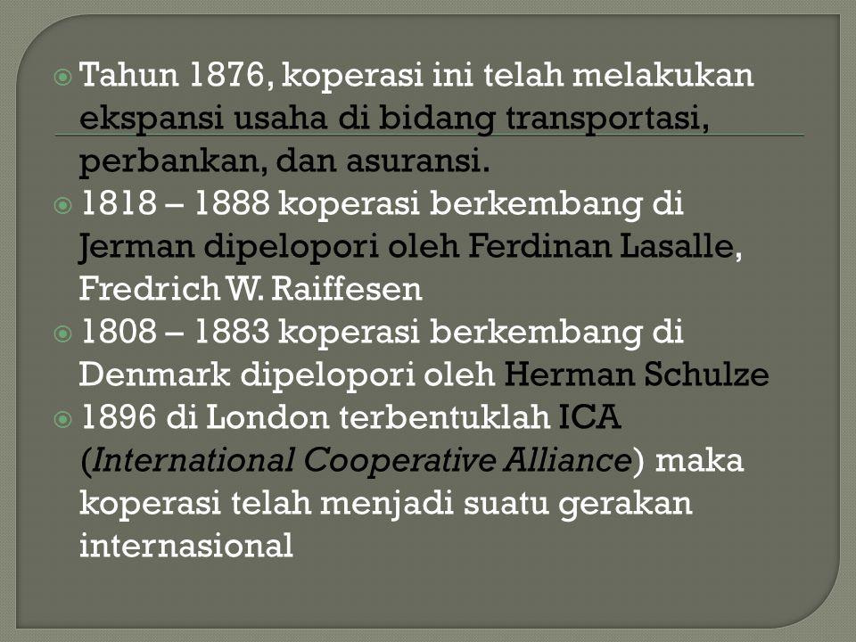 Tahun 1876, koperasi ini telah melakukan ekspansi usaha di bidang transportasi, perbankan, dan asuransi.