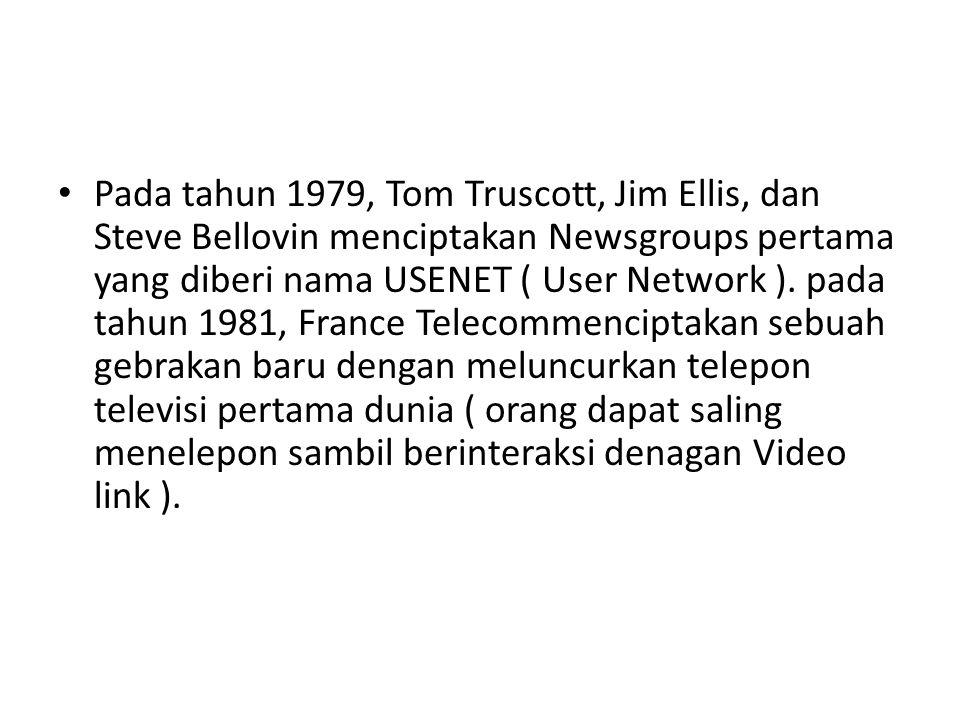 Pada tahun 1979, Tom Truscott, Jim Ellis, dan Steve Bellovin menciptakan Newsgroups pertama yang diberi nama USENET ( User Network ).