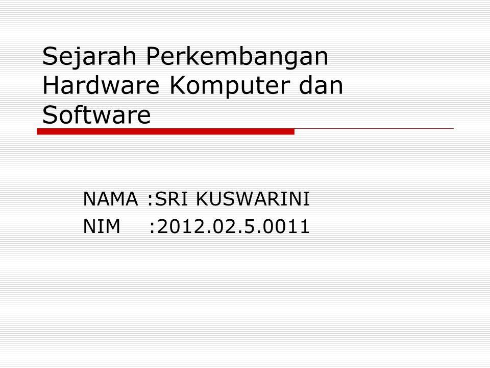 Sejarah Perkembangan Hardware Komputer dan Software