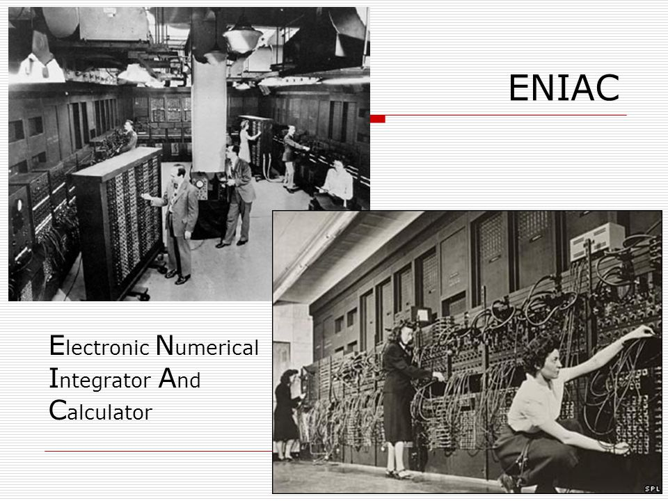 ENIAC Electronic Numerical Integrator And Calculator