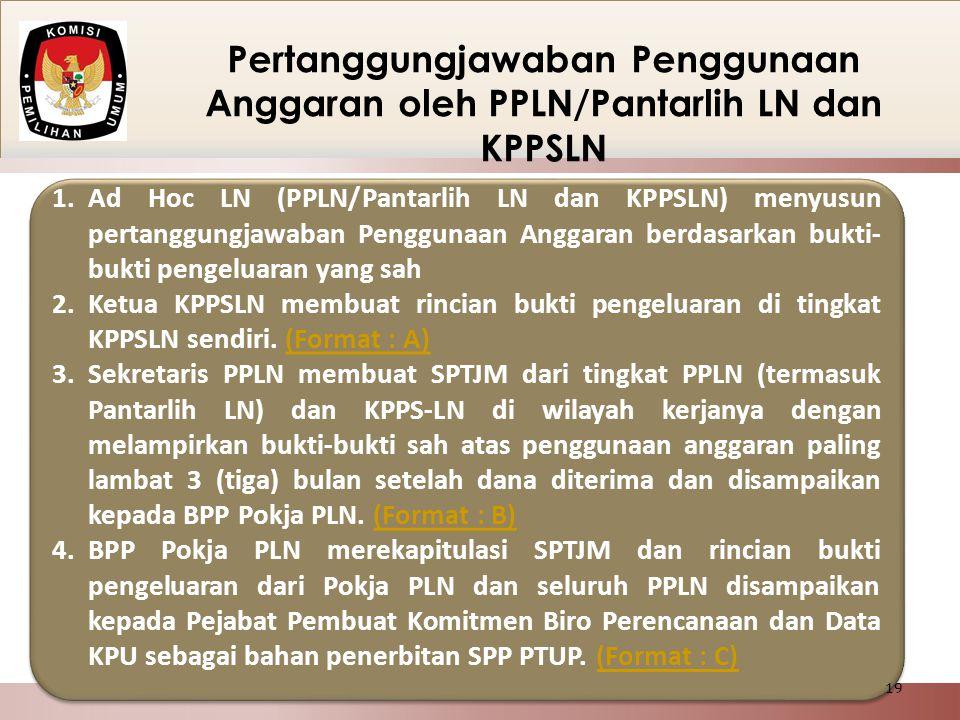 Pertanggungjawaban Penggunaan Anggaran oleh PPLN/Pantarlih LN dan KPPSLN