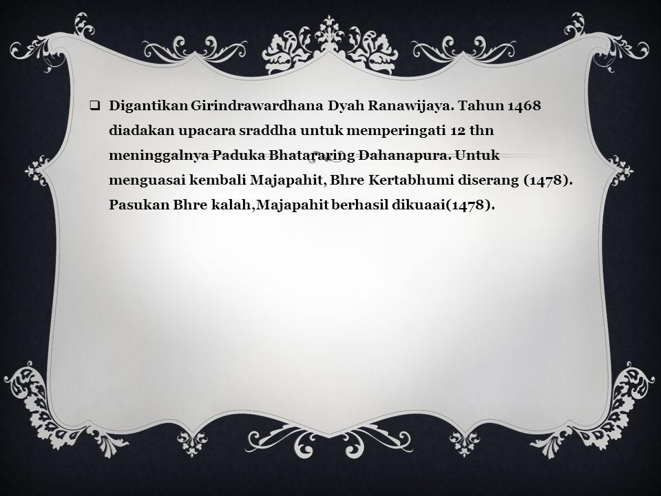 Digantikan Girindrawardhana Dyah Ranawijaya