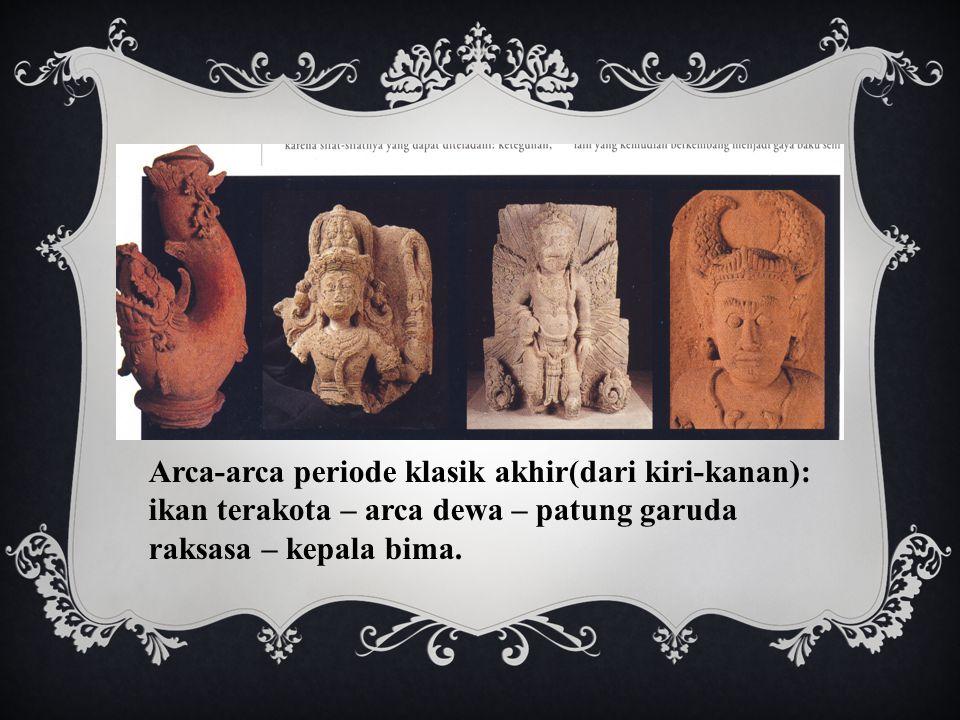 Arca-arca periode klasik akhir(dari kiri-kanan): ikan terakota – arca dewa – patung garuda raksasa – kepala bima.