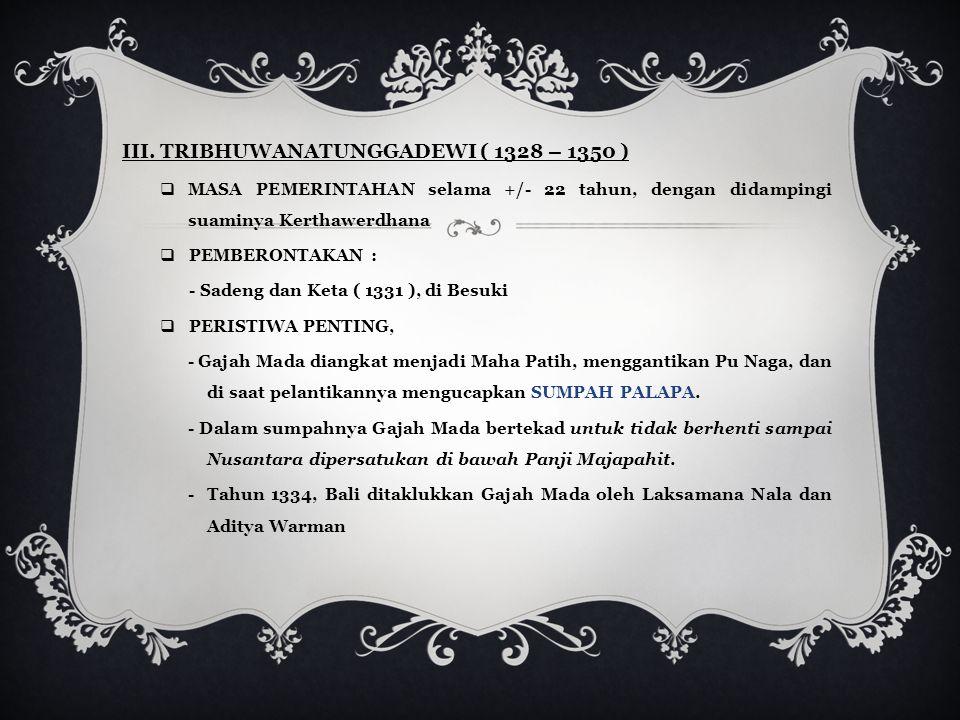 III. TRIBHUWANATUNGGADEWI ( 1328 – 1350 )