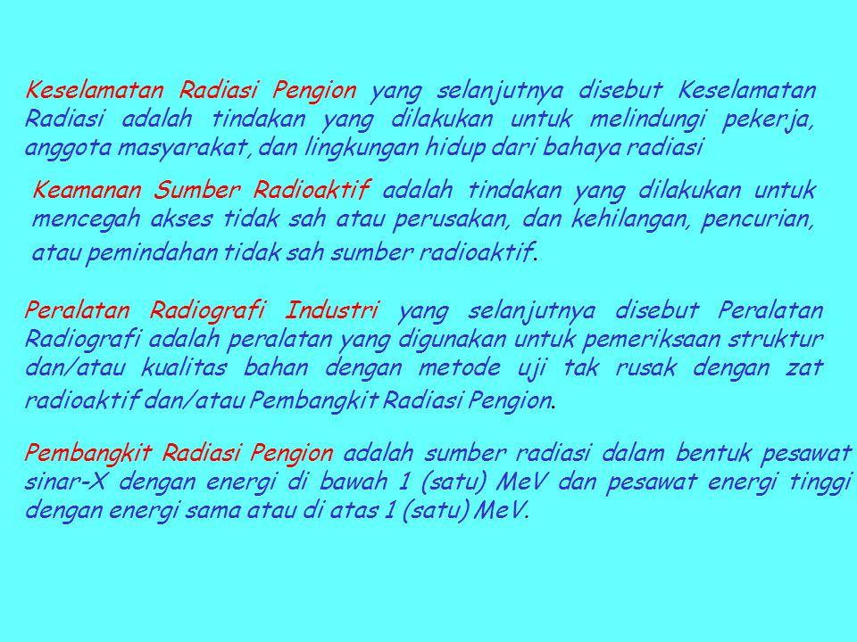 Keselamatan Radiasi Pengion yang selanjutnya disebut Keselamatan Radiasi adalah tindakan yang dilakukan untuk melindungi pekerja, anggota masyarakat, dan lingkungan hidup dari bahaya radiasi