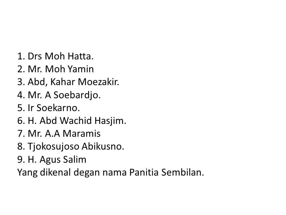 1. Drs Moh Hatta. 2. Mr. Moh Yamin 3. Abd, Kahar Moezakir. 4. Mr
