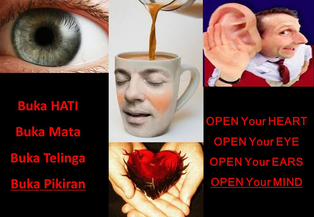 Buka HATI Buka Mata Buka Telinga Buka Pikiran
