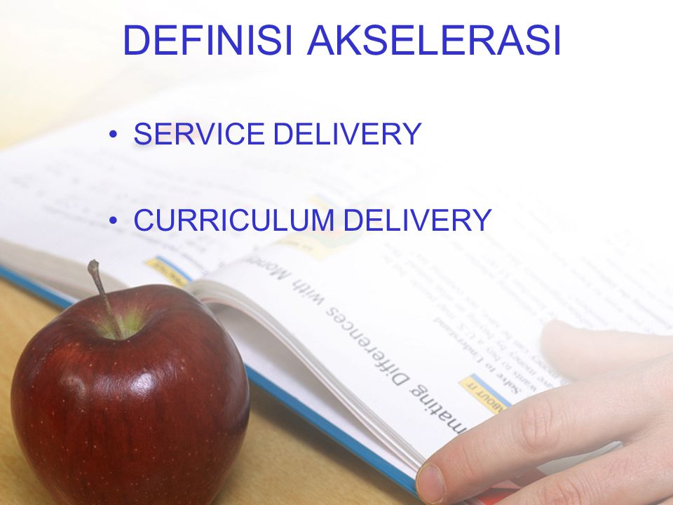 DEFINISI AKSELERASI SERVICE DELIVERY CURRICULUM DELIVERY