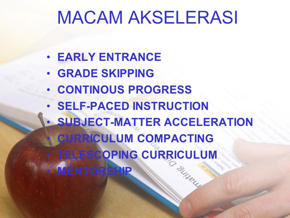 MACAM AKSELERASI EARLY ENTRANCE GRADE SKIPPING CONTINOUS PROGRESS