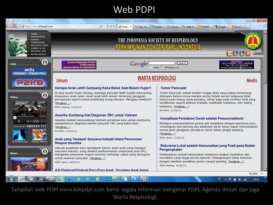 Web PDPI Tampilan web PDPI www.klikpdpi.com berisi segala informasi mengenai PDPI, Agenda Ilmiah dan juga Warta Respirologi.