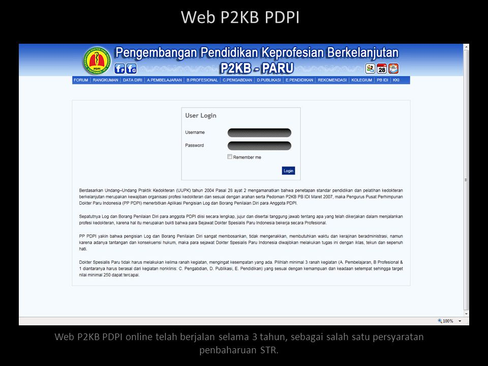 Web P2KB PDPI Web P2KB PDPI online telah berjalan selama 3 tahun, sebagai salah satu persyaratan penbaharuan STR.
