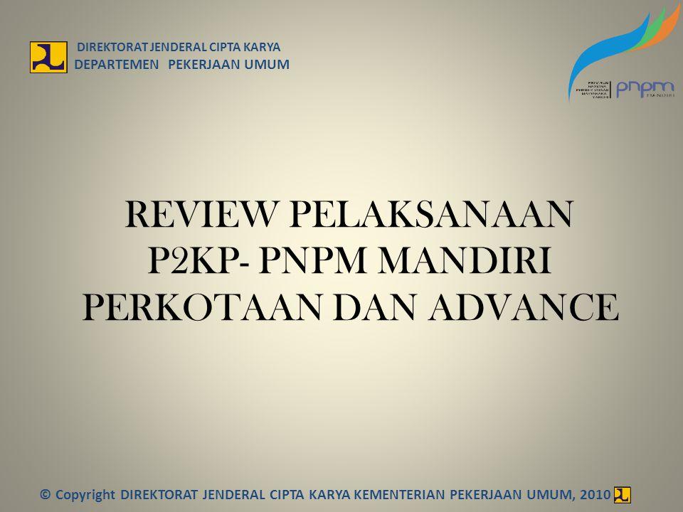 REVIEW PELAKSANAAN P2KP- PNPM MANDIRI PERKOTAAN DAN ADVANCE