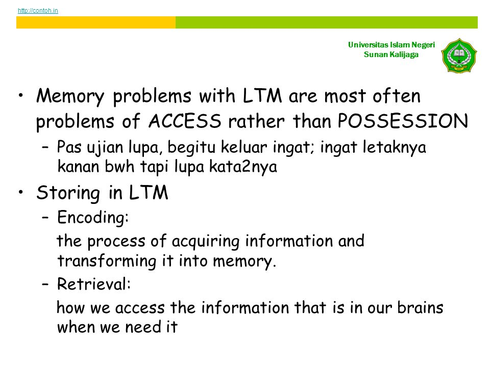 http://contoh.in Memory problems with LTM are most often problems of ACCESS rather than POSSESSION.