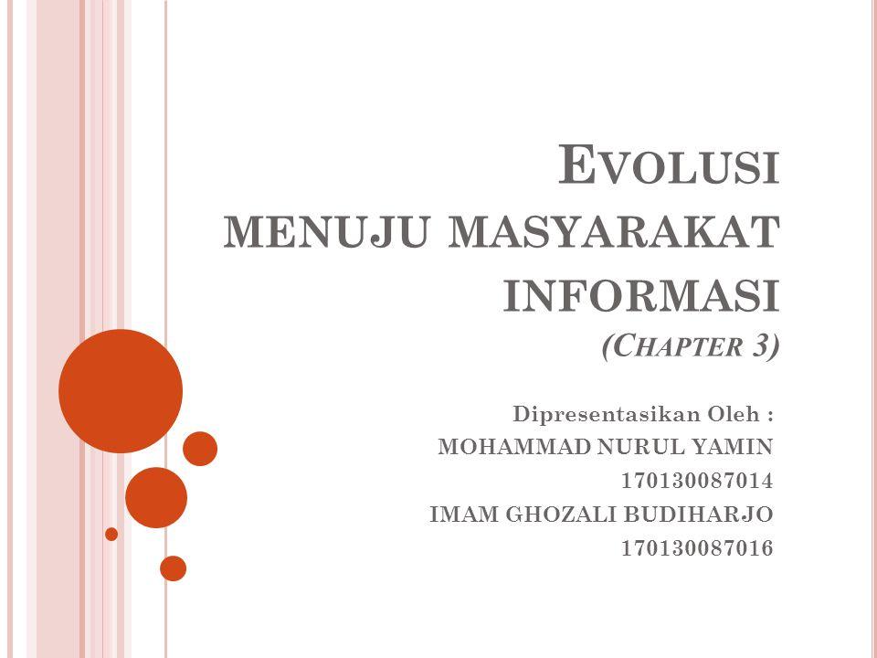 Evolusi menuju masyarakat informasi (Chapter 3)