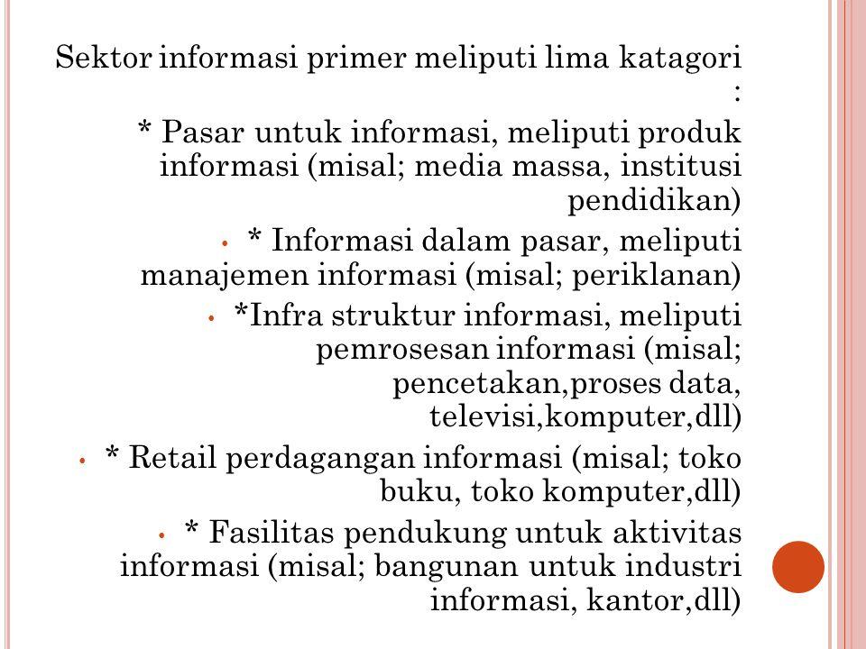 Sektor informasi primer meliputi lima katagori :